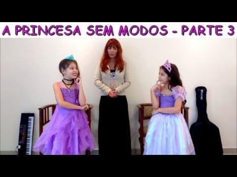A PRINCESA SEM MODOS - PARTE 3