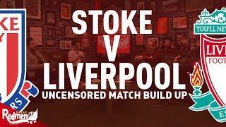 Stoke v Liverpool | Uncensored Match Build Up