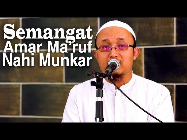 Khutbah Jumat: Semangat Dalam Amar Maruf Nahi Munkar - Ustadz Aris Munandar