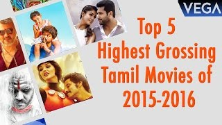 Top 5 Highest Grossing Tamil Movies of 2015 - 2016