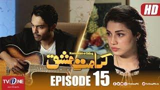 Karamat e Ishq | Episode 15 | TV One Drama | 4 April 2018