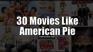 30 Movies Like American Pie (film series)