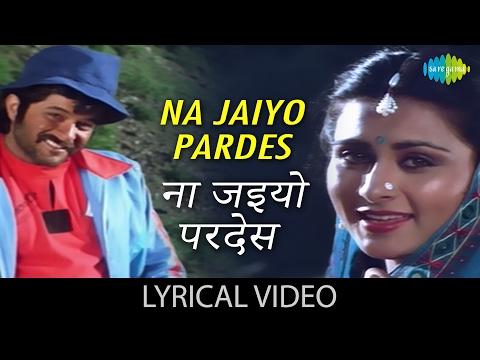 Na Jaiyo Pardes with lyrics   न जइयो परदेस गाने के बोल   Karma   Anil Kapoor/Poonam Dhillon