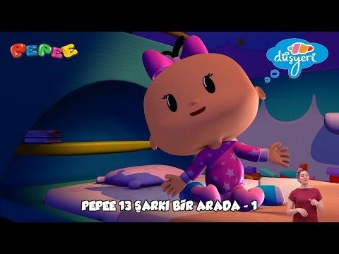 Pepee Şarkıları 13 Şarkı Bir Arada Düşyeri