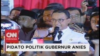 FULL - Pidato Politik Perdana Gubernur Anies Baswedan di Balai Kota - Pelantikan Anies Sandi