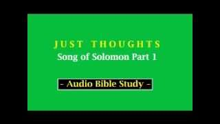 Just Thoughts  Song of Solomon Part 1  2013