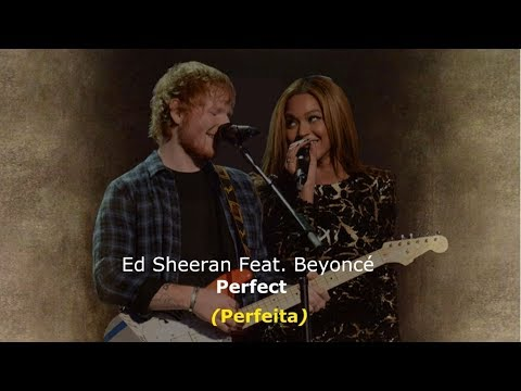▄▀  Perfect - Ed Sheeran Feat. Beyoncé [Legendado  Tradução] ▀▄