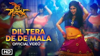 Dil Tera De De Mala | Made In Maharashtra | Neha Rajpal | New Marathi Movie 2016
