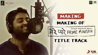 Making of Mere Pyare Prime Minister Title Track | Arijit Singh | Shankar-Ehsaan-Loy