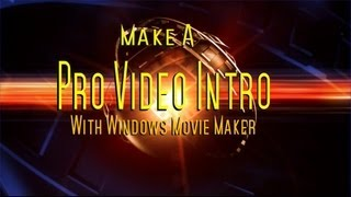 HOW TO MAKE A PRO INTRO WITH WINDOWS MOVIE MAKER