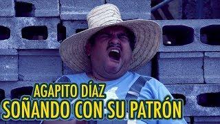 Agapito Díaz - Soñando con el patrón - JR INN
