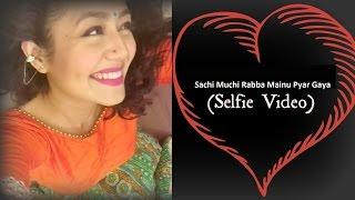 Sachi Muchi Rabba Mainu Pyar Gaya!! SelfieVideo