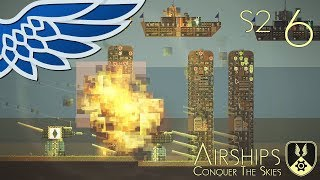 AIRSHIPS | Bunker Assault Part 6 - Airships Conquer The Skies S2 Let