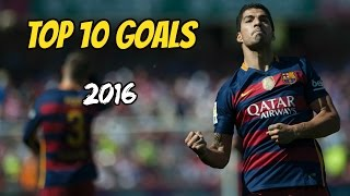Luis Suarez - Top 10 Goals of 2016 (English Commentary) HD