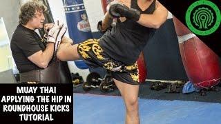 Muay Thai Applying the Hip in Roundhouse Kicks Tutorial