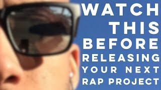 How To Release A Rap Album / Mixtape / EP Without Looking Like An IDIOT | How To Rap