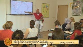 Astroloji Haritası Okuma Teknikleri / Astroloji Okulu - 09.07.2014 - Öner Döşer yorumluyor...