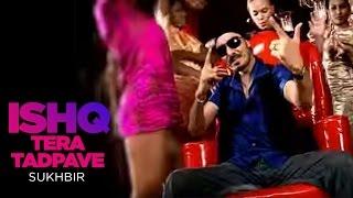 Ishq Tera Tadpave [Full Remix Song] Sukhbir | Tere Naal Nachna
