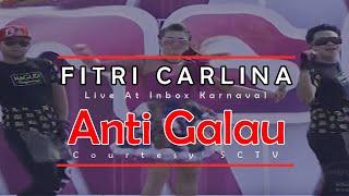 FITRI CARLINA [Anti Galau] Live At Inbox Karnaval (09-05-2015) Courtesy SCTV