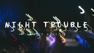 Petit Biscuit - Night Trouble