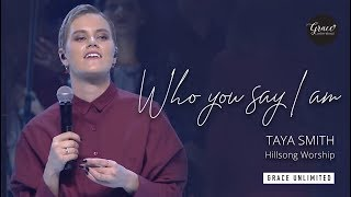 Who You Say I Am - Taya Smith Hillsong Church