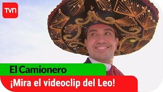 El Camionero   ¡El Leo lanza su videoclip sólo por TVN.cl!