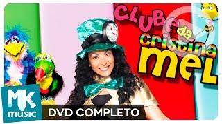 Clube da Cristina Mel (DVD COMPLETO)