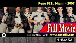 Watch: Reno 911!: Miami (2007) Full Movie Online