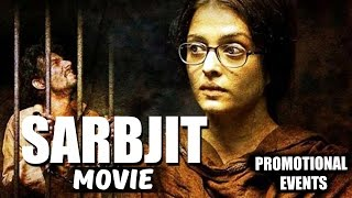 Sarbjit Movie (2016) | Aishwarya Rai, Randeep Hooda, Richa Chadha | Promotional Events