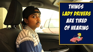 Things Lady Drivers Are Tired Of Hearing | MostlySane