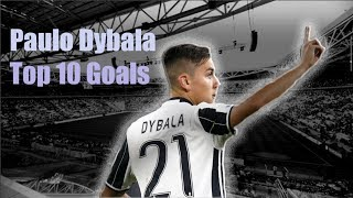 Paulo Dybala top 10 Goals ever