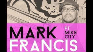 Mark Francis feat. Mike City - I Need Your Love (Original)