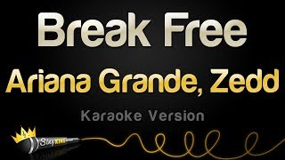 Ariana Grande and Zedd - Break Free (Karaoke Version)