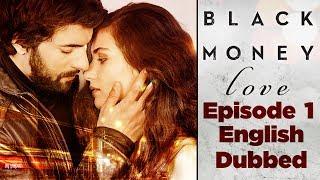 Kara Para Aşk - Black Money Love - Episode 1 | English dubbed