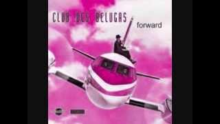 CLUB DES BELUGAS - CLOSE YOUR EYES