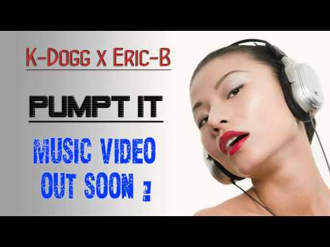 HOT !! K-Dogg feat. Eric-B - Pump It EXCLUSIVE HD