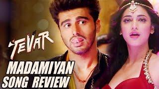 MADAMIYAN Song Review   Tevar   Arjun Kapoor, Shruti Haasan