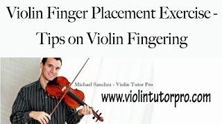 Violin Finger Placement Exercise - Tips on Violin Fingering