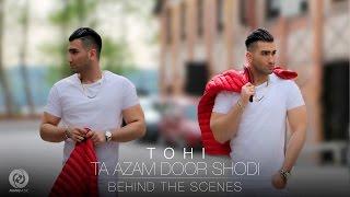 Tohi -  Ta Azam Door Shodi BEHIND THE SCENES 4K