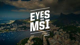 Eyes on MSI: Brazil Ep. 1 (2017)