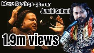 Mere Rashke Qamar by Junaid Sultani