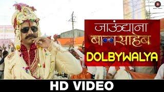 Dolbywalya | Official Song | Jaundya Na Balasaheb | Ajay-Atul | Girish Kulkarni