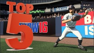 THE ULTIMATE TOP 5 PLAYS OF THE MLB THE SHOW 16 YEAR