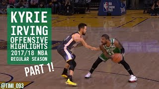 Kyrie Irving Offensive Highlights 2017/18 NBA Regular Season PART 1
