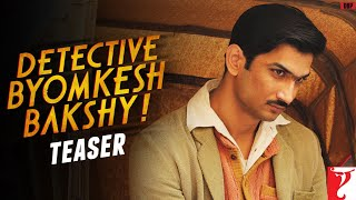 Detective Byomkesh Bakshy - TEASER - Sushant Singh Rajput