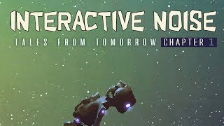 Interactive Noise - Tales From Tomorrow Chapter 1 Continuous Mix (Official Audio - Chill Out)