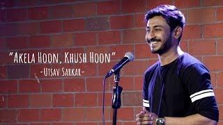 अकेला हूँ खुश हूँ (Akela Hoon, Khush Hoon) | Utsav Sarkar | BuddyBits Recite