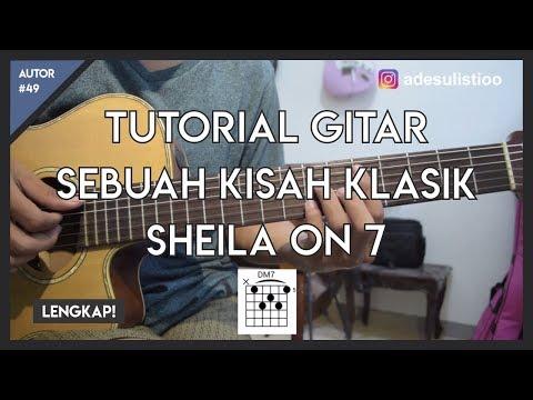 Tutorial Gitar ( SEBUAH KISAH KLASIK - SHEILA ON 7 ) CHORD, PETIKAN, GENJRENGAN, MELODI