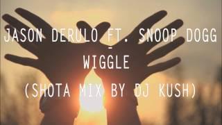 Jason Derulo ft. Snoop Dogg - Wiggle (Shota Mix By DJ KUSH)