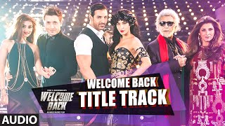 Welcome Back (Title Track) Full AUDIO Song | Welcome Back | T-Series